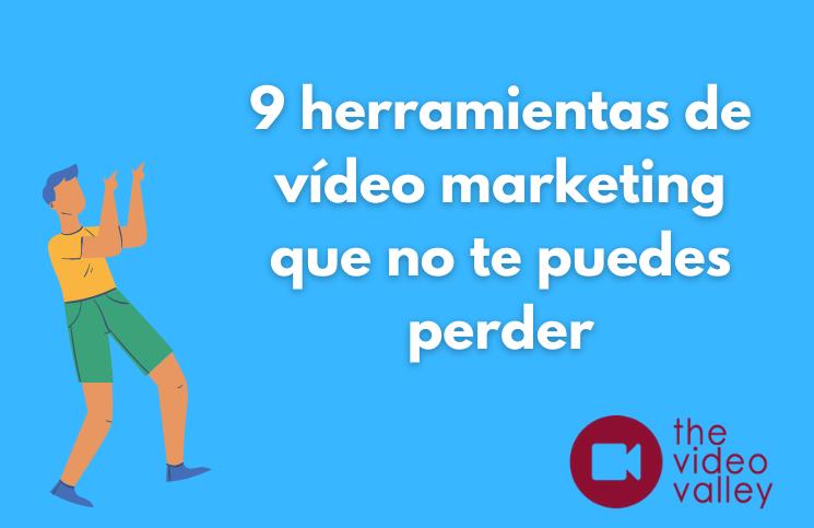 9 herramientas de vídeo marketing que no te puedes perder 7