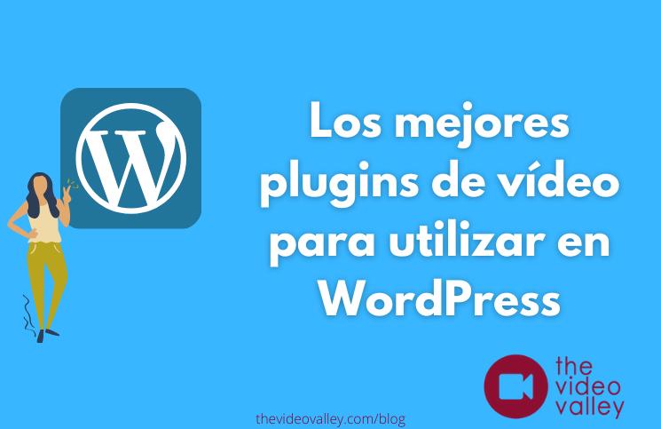 Los mejores plugins de vídeo para utilizar en WordPress 2
